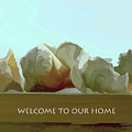 Welcome To Our Home by Roberta Byram