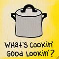 What's Cookin' Good Lookin'? by Liz Martinez