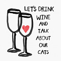 Wine And Cats- Art By Linda Woods by Linda Woods