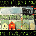 Wont You Be My Neighbor by Tim Nyberg