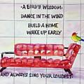 A Birds Wisdom by Bonny Butler