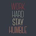 Work Hard Stay Humble Quote by Zapista Zapista
