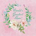 World's Greatest Mom by Anita Pollak