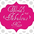 Worlds Most Fabulous Mom by Priscilla Wolfe