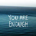 You Are Enough by Linda Woods