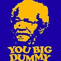 You Big Dummy by Baltzgar
