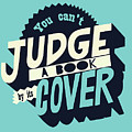 You Can't Judge A Book By Its Cover Inspirational Quote by Quote Design