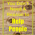 You Dont Need A Reason To Help People 5446.02 by M K  Miller