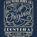 You Were Born An Original Motivational Quotes Poster by Lab No 4
