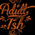Adult Ish 2 by Kaylin Watchorn