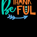 Be Thankful Thanksgiving Turkey Dinner Thank You Graphic by Cameron Fulton
