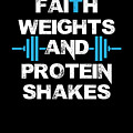 Faith Weights And Protein Shakes by The Perfect Presents