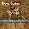 Hoot Gibson... by Will Bullas
