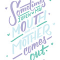 I Open My Mouth And My Mother Daughter Shirt Mug Funny Humor by Cameron Fulton