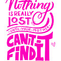 Lost Until Mom Cant Find It Funny Humor Mothers Day by Cameron Fulton