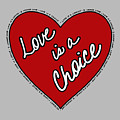 Love Is A Choice by Lorrisa Dussault