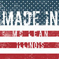 Made In Mc Lean, Illinois by Tinto Designs
