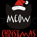 Meow Christmas Distressed by Kaylin Watchorn