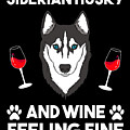 Siberian Husky And Wine Felling Fine Dog Lover by TeeQueen2603