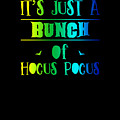 tshirt Its Just A Bunch Of Hocus Pocus vertical rainbow by Kaylin Watchorn