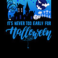 tshirt Its Never Too Early For Halloween invert by Kaylin Watchorn