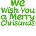 We Wish You A Merry Christmas Secret Santa Love Christmas Holiday by Cameron Fulton