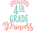 4th Grade Princess Adorable For Daughter Pink Tiara Princess by Cameron Fulton