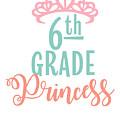 6th Grade Princess Adorable For Daughter Pink Tiara Princess by Cameron Fulton