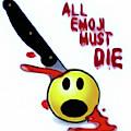 All Emoji Must Die by Susan Maxwell Schmidt