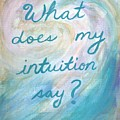 Art Therapy For Your Wall What Does My Intuition Say?  by Chana Voola