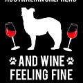 Australian Shepherd And Wine Felling Fine Dog by TeeQueen2603