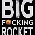 Big Fucking Rocket Bfr by Filip Hellman