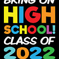 Bring On High School Class 2022 Back To School by Henry B