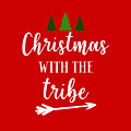 Christmas With The Tribe by Print My Mind