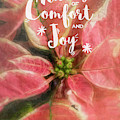 Comfort And Joy Christmas Poinsettia By Tl Wilson Photography by Teresa Wilson