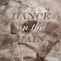 Dance On The Rain In Sepia Tones by Debra and Dave Vanderlaan