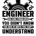 Engineering Engineer Solving Problems You Didnt Know You Had Inways You Wouldnt Understand by Kanig Designs