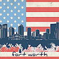 Fort Worth Skyline Usa Flag by Bekim Art