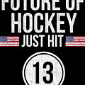 Future Of Ice Hockey Just Hit 13 Teenager Teens by Jose O