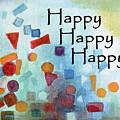 Happy Happy Happy  by Betsy Derrick