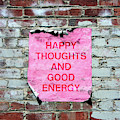 Happy Thoughts Good Energy-  Art  By Linda Woods by Linda Woods