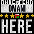 Have No Fear The Omani Is Here by Jose O