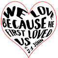 He First Loved Us by Judy Hall-Folde