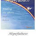 Hopefullness - Art With A Message Poster by Pat Heydlauff