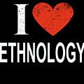 I Love Ethnology by Jose O