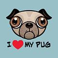 I Love My Pug by John Schwegel