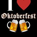 I Love Oktoberfest Tee Shirt by Jose O