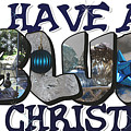 I'll Have A Blue Christmas Big Letter by Colleen Cornelius