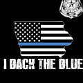 Iowa Police Appreciation Thin Blue Line I Back The Blue by Jean-Baptiste Perie