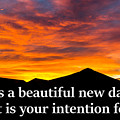It's A Beautiful Day  What Is Your Intention For It by G Matthew Laughton